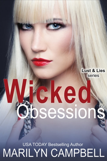 Wicked Obsessions (Lust and Lies Series, Book 3) ebook by Marilyn Campbell
