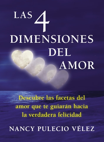 Las cuatro dimensiones del amor ebook by Nancy Pulecio Velez