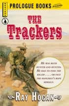 The Trackers ebook by Ray Hogan