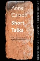 Short Talks ebook by Anne Carson