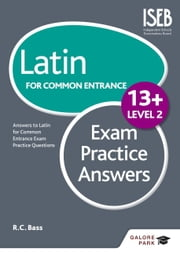 Latin for Common Entrance 13+ Exam Practice Answers Level 2 ebook by R. C. Bass