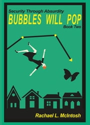 Security Through Absurdity: Bubbles Will Pop ebook by Rachael L. McIntosh