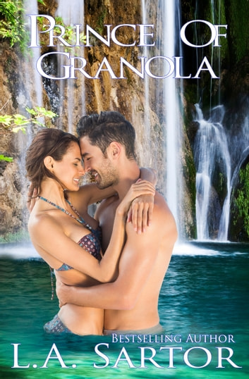 Prince Of Granola ebook by L.A. Sartor