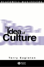 The Idea of Culture ebook by Terry Eagleton