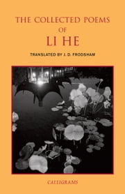 The Collected Poems of Li He ebook by Li He,Paul Rouzer