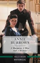 A Marquess, a Miss and a Mystery ebook by Annie Burrows