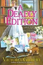 A Deadly Edition - A Blue Ridge Library Mystery ebook by Victoria Gilbert