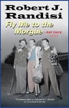 Fly Me to the Morgue ebooks by Robert J. Randisi