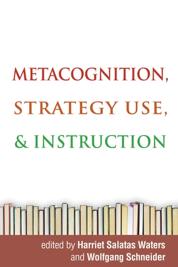 Metacognition, Strategy Use, and Instruction ebook by