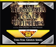 Teradata Load Utilities ebook by Tom Coffing,Todd Wilson