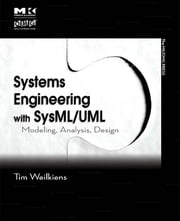 Systems Engineering with SysML/UML - Modeling, Analysis, Design ebook by Tim Weilkiens