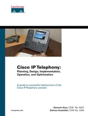 Cisco IP Telephony: Planning, Design, Implementation,  Operation, and Optimization ebook by Kaza, Ramesh