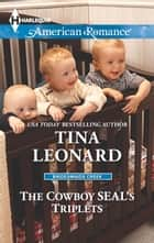 The Cowboy SEAL's Triplets ebook by Tina Leonard