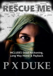 Rescue Me ebook by P X Duke