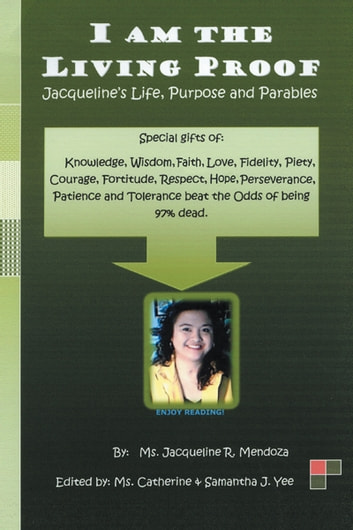 I Am the Living Proof-Jacqueline's Life, Purpose and Parables ebook by Jacqueline R. Mendoza