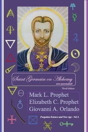 Saint Germain on Alchemy ebook by Giovanni A. Orlando,Mark L. Prophet,Elizabeth C. Prophet