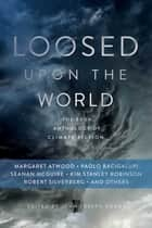 Loosed upon the World ebook by John Joseph Adams