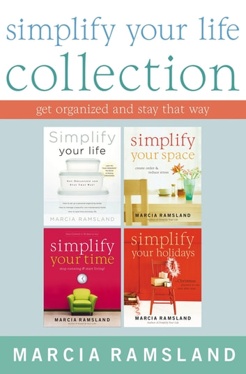 Simplify Your Life Collection - Get Organized and Stay That Way ebook by Marcia Ramsland