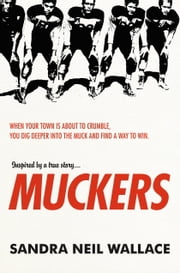 Muckers ebook by Sandra Neil Wallace