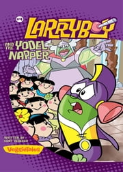 LarryBoy and the Yodelnapper ebook by Kent Redeker
