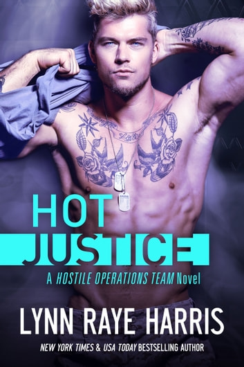 HOT Justice - Army Special Operations/Military Romance ebook by Lynn Raye Harris