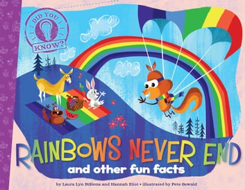 Rainbows Never End - and other fun facts (with audio recording) ebook by Laura Lyn DiSiena,Hannah Eliot