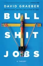 Bullshit Jobs - A Theory E-bok by David Graeber