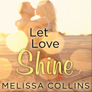Let Love Shine audiobook by Melissa Collins