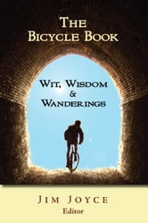 The Bicycle Book: Wit, Wisdom & Wanderings ebook by Jim Joyce