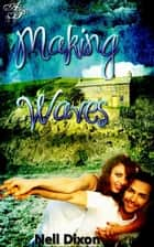 Making Waves ebook by Nell Dixon