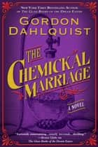 The Chemickal Marriage ebook by Gordon Dahlquist