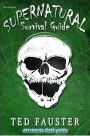 The Original Supernatural Survival Guide ebook by Ted Fauster