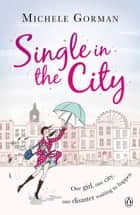 Single in the City ebook by Michele Gorman