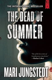 The Dead of Summer ebook by Mari Jungstedt,Tiina Nunnally