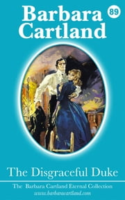 89. The Disgraceful Duke ebook by Barbara Cartland