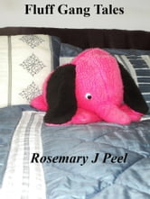 Fluff Gang Tales ebook by Rosemary J. Peel