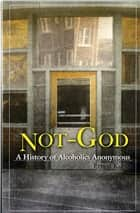 Not God ebook by Ernest Kurtz