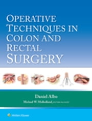 Operative Techniques in Colon and Rectal Surgery ebook by Daniel Albo