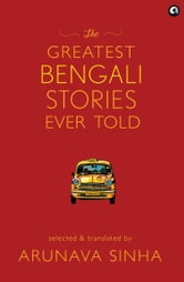 The Greatest Bengali Stories Ever Told ebook by