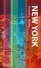 New York ebook by Elizabeth L. Bradley