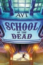School of the Dead ebook by Avi