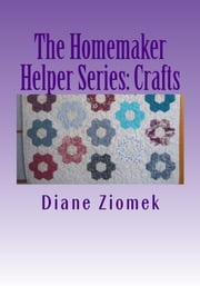 The Homemaker Helper Series: Crafts ebook by Diane Ziomek