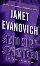 Smokin' Seventeen ebook by Janet Evanovich