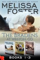 The Bradens, Weston, CO (Books 1-3 Boxed Set) - Lovers at Heart, Destined for Love, Friendship on Fire ebook by Melissa Foster