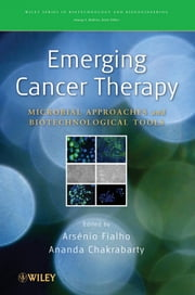 Emerging Cancer Therapy - Microbial Approaches and Biotechnological Tools ebook by