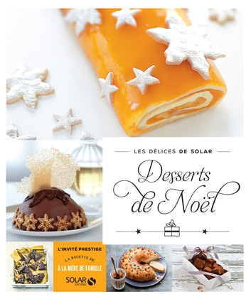 Desserts de Noël - Les délices de Solar ebook by COLLECTIF