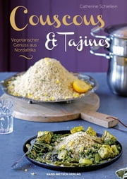Couscous & Tajines - Vegetarischer Genuss aus Nordafrika ebook by Kobo.Web.Store.Products.Fields.ContributorFieldViewModel
