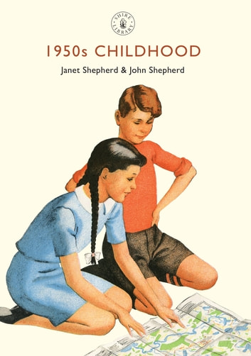 1950s Childhood - Growing up in post-war Britain ebook by Janet Shepherd,John Shepherd