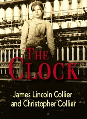 The Clock ebook by James Lincoln Collier,Christopher Collier
