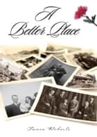 A Better Place ebook by Tania Roberts